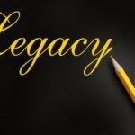 bigstock-Legacy-Word-Written-With-Yell-363864847.jpg