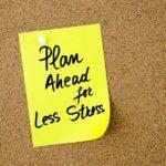 bigstock-Plan-Ahead-For-Less-Stress-Wri-130605878.jpg